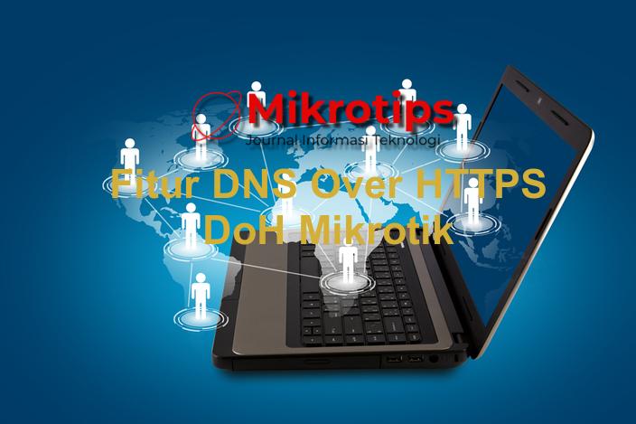 Fitur DNS Over HTTPS DoH Di Mikrotik